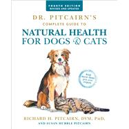 Dr. Pitcairn's Complete Guide to Natural Health for Dogs & Cats (4th Edition) by Pitcairn, Richard H., D.V.M.; Pitcairn, Susan Hubble, 9781623367558