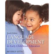 Language Development in Early Childhood Education by Otto, Beverly W., 9780132867559