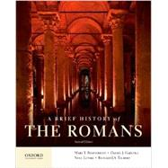 A Brief History of the Romans by Boatwright, Mary T.; Gargola, Daniel J.; Lenski, Noel; Talbert, Richard J.A., 9780199987559