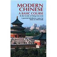 Modern Chinese: A Basic Course by Peking University, 9780486227559