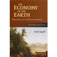 The Economy of the Earth: Philosophy, Law, and the Environment by Mark Sagoff, 9780521867559
