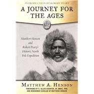 A Journey for the Ages by Henson, Matthew A.; Counter, S. Allen; Peary, Robert E., 9781510707559