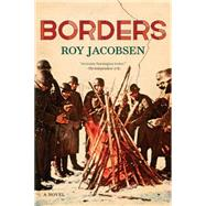 Borders A Novel by Jacobsen, Roy, 9781555977559
