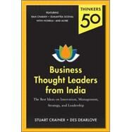Thinkers 50: Business Thought Leaders from India: The Best Ideas on Innovation, Management, Strategy, and Leadership by Crainer, Stuart; Dearlove, Des, 9780071827560