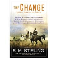The Change: Tales of Downfall and Rebirth by Stirling, S. M., 9780451467560