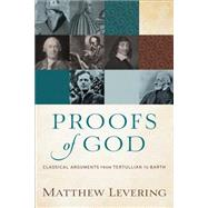 Proofs of God by Levering, Matthew, 9780801097560