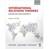 International Relations Theories Discipline and Diversity by Dunne, Tim; Kurki, Milja; Smith, Steve, 9780198707561