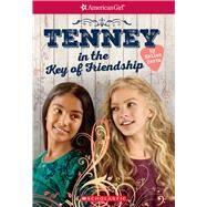 Tenney in the Key of Friendship (American Girl: Tenney Grant, Book 2) by Hertz, Kellen, 9781338117561