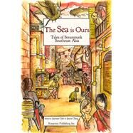 The Sea Is Ours by Goh, Jaymee; Chng, Joyce, 9781495607561