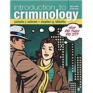 Introduction to Criminology by Schram, Pamela J.; Tibbetts, Stephen G., 9781506347561