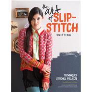The Art of Slip-Stitch Knitting by Goberstein, Faina; Merchant-dest, Simona, 9781620337561