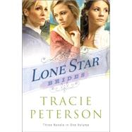 Lone Star Brides by Peterson, Tracie, 9780764217562