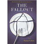 The Fallout by Cohen, Tamar, 9780778317562