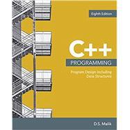 C++ Programming Program Design Including Data Structures by Malik, D. S., 9781337117562
