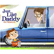 Just Like Daddy by Nedelcu, Ovi, 9781576877562