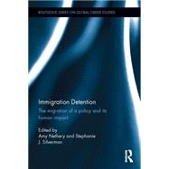 Immigration Detention: The Migration of a Policy and its Human Impact by Nethery; Amy, 9781138807563
