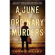 A June of Ordinary Murders A Mystery by Brady, Conor, 9781250057563