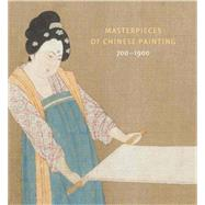 Masterpieces of Chinese Painting 700-1900 by Zhang, Hongxing, 9781851777563