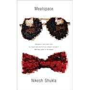 Meatspace by Shukla, Nikesh, 9780008137564