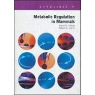 Metabolic Regulation in Mammals by Gibson; David, 9780415267564