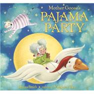 Mother Goose's Pajama Party by SMITH, DANNAALLYN, VIRGINIA, 9780553497564