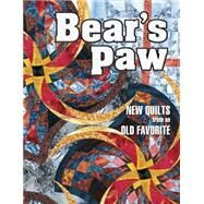Bears Paw: New Quilts from an Old Favorite by Russell, Marjorie, 9781574327564