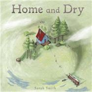 Home and Dry by Smith, Sarah L., 9781846437564
