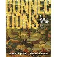 Connections A World History, Volume 1, Plus NEW MyHistoryLab for World History by Judge, Edward H.; Langdon, John W., 9780134167565