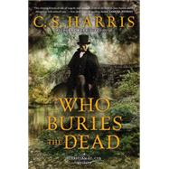 Who Buries the Dead by Harris, C. S., 9780451417565
