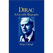 Dirac: A Scientific Biography by Helge Kragh, 9780521017565
