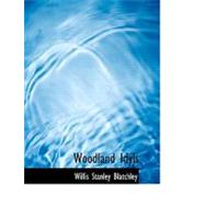 Woodland Idyls by Blatchley, Willis Stanley, 9780554547565