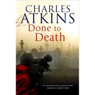 Done to Death: The New Mystery Featuring Lesbian Sleuths Lil and Ada by Atkins, Charles, 9780727897565
