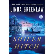Shiver Hitch by Greenlaw, Linda, 9781250107565