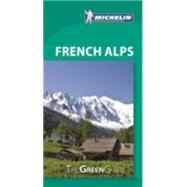 Michelin Green Guide French Alps by Michelin Travel Publications, 9782067197565