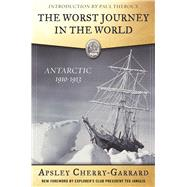 The Worst Journey in the World by Cherry-garrard , Apsley; Janulis, Ted; Kamler, Kenneth, M.D., 9781510707566