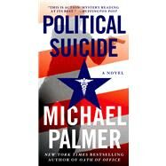 Political Suicide by Palmer, Michael, 9780312587567