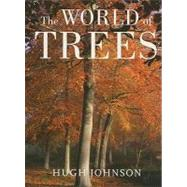 The World of Trees by Johnson, Hugh, 9780520247567