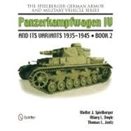 The Spielberger German Armor and Military Vehicle Series: Panzerkampwagen IV and Its Variants 1935-1945 Book 2 by Spielberger, Walter J.; Doyle, Hilary; Jentz, Thomas L., 9780764337567