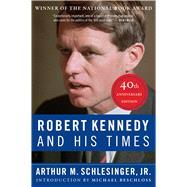 Robert Kennedy and His Times by Schlesinger, Arthur Meier; Beschloss, Michael, 9781328567567