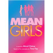Mean Girls: A Novel by Ostow, Micol; Fey, Tina, 9781338087567