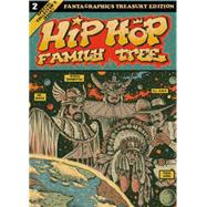 Hip Hop Family Tree 2: Fanta Graphics Treasury Edition by Piskor, Ed; Ahearn, Charlie, 9781606997567