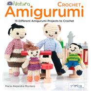 Crochet Amigurumi: 15 Different Amigurumi Projects to Crochet by Montero, Mar¡a Alejandra, 9786055647568