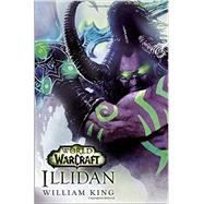 Illidan: World of Warcraft by King, William, 9780399177569