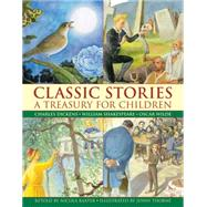 Classic Stories: A Treasury for Children Charles Dickens, William Shakespeare And Oscar Wilde by Baxter, Nicola; Thorne, Jenny, 9780857237569