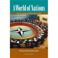 A World of Nations The International Order Since 1945 by Keylor, William R., 9780195337570
