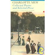 Collected Poems and Selected Prose of Charlotte Mew by Warner,Val, 9780415967570