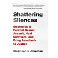 Shattering Silences by Johnston, Christopher, 9781510727571