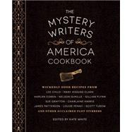 The Mystery Writers of America Cookbook by White, Kate; Clark, Mary Higgins (CON); Meltzer, Brad (CON), 9781594747571