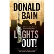 Lights Out!: A Heist Thriller Involving the Mafia by Bain, Donald, 9780727897572