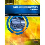 Hands-On Information Security Lab Manual by Whitman, Michael E.; Mattord, Herbert J.; Green, Andrew, 9781285167572